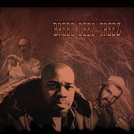 Breez Evahflowin' - Breez Deez Treez