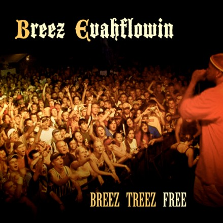 Breez Evahflowin' - Breez Treez Free