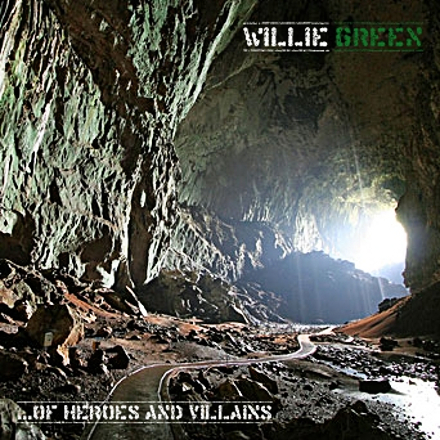 Willie Green-...Of Heroes And Villains Album Art